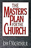 MacArthur, John: The Master's Plan for the Church