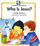 Who Is Jesus? (Childrens Bible Basics) by…