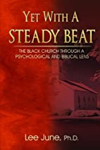Yet with a Steady Beat: The Black Church…