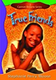Moore, Stephanie Perry: True Friends