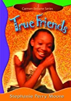 True Friends (Carmen Browne) by Stephanie…