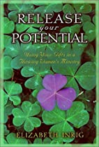 Release Your Potential: Using Your Gifts in…
