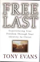 Free at Last: Experiencing True Freedom…