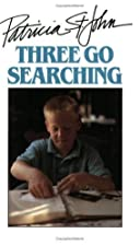 Three Go Searching by Patricia St.John