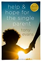 Help and hope for the single parent by Tony…