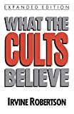 Robertson, Irvine: What the Cults Believe