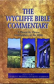 The Wycliffe Bible Commentary by Charles…