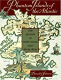 Johnson, Donald S.: Phantom Islands of the Atlantic: The Legends of Seven Lands That Never Were