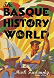 Kurlansky, Mark: The Basque History of the World