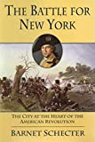 Schecter, Barnet: The Battle for New York: The City at the Heart of the American Revolution