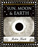 Heath, Robin: Sun, Moon, & Earth