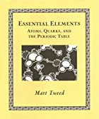 Essential Elements: Atoms, Quarks, and the…