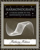 Harmonograph: A Visual Guide to the…