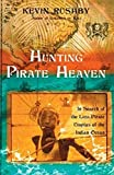 Rushby, Kevin: Hunting Pirate Heaven: In Search of the Lost Pirate Utopias of the Indian Ocean