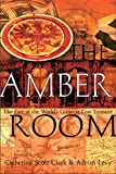 Levy, Adrian: The Amber Room: The Fate of the World&#39;s Greatest Lost Treasure