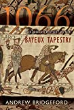 Andrew Bridgeford: 1066: The Hidden History in the Bayeux Tapestry