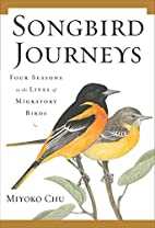 Songbird Journeys: Four Seasons in the Lives…