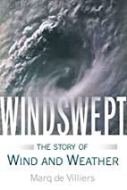 Windswept: The Story of Wind and Weather by…