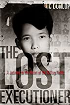 The Lost Executioner: A Story of the Khmer…