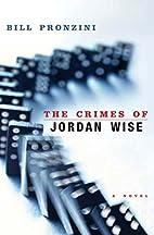 The Crimes of Jordan Wise by Bill Pronzini
