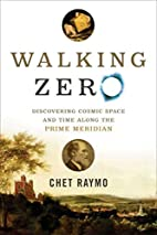 Walking Zero: Discovering Cosmic Space and…