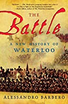 The Battle: A New History of Waterloo by…