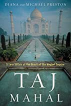 Taj Mahal: Passion and Genius at the Heart…