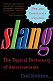 Dickson, Paul: Slang: The Topical Dictionary of Americanisms