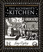 The Alchemist's Kitchen: Extraordinary…