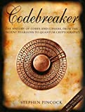 Pincock, Stephen: Codebreaker: The History of Codes and Ciphers, from the Ancient Pharaohs to Quantum Cryptography