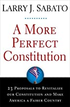 A More Perfect Constitution: 23 Proposals to…