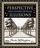 Perspective and Other Optical Illusions…
