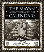 The Mayan and Other Ancient Calendars…