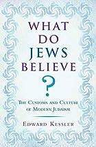 What Do Jews Believe? by Edward Kessler