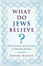 What Do Jews Believe? by Edward Kessler