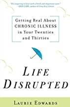 Life Disrupted: Getting Real About Chronic…