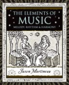 The Elements of Music: Melody, Rhythm, and…