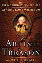 An Artist in Treason: The Extraordinary…