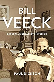 Bill Veeck: Baseball's Greatest Maverick by…
