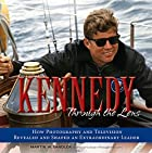 Kennedy Through the Lens: How Photography…