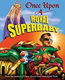 O'Malley, Kevin: Once Upon a Royal Superbaby