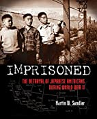 Imprisoned: The Betrayal of Japanese…