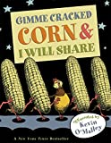 O'Malley, Kevin: Gimme Cracked Corn and I Will Share