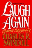 Swindoll, Charles R.: Laugh Again
