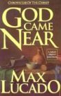 Lucado, Max: God Came Near/Large Print