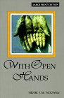 Nouwen, Henri: With Open Hands