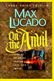 Lucado, Max: On the Anvil
