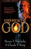 Blackaby, Henry T.: Experiencing God: How to Live the Full Adventure of Knowing and Doing the Will of God