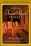 Gulley, Philip: Front Porch Tales (Large Print Edition)