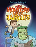 Even Monsters Need Haircuts by Matthew…